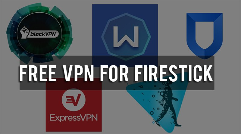 Free VPN for Firestick