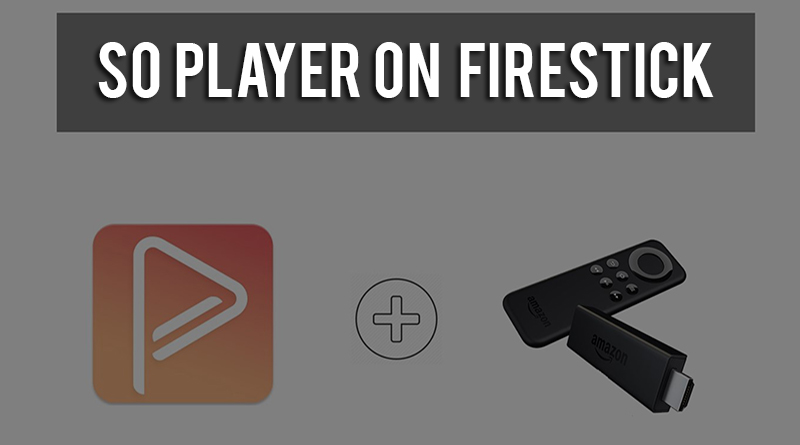 so player on firestick