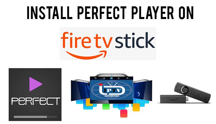 perfect player on firestick