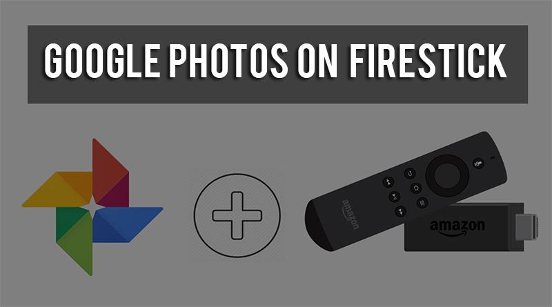 google photos on firestick