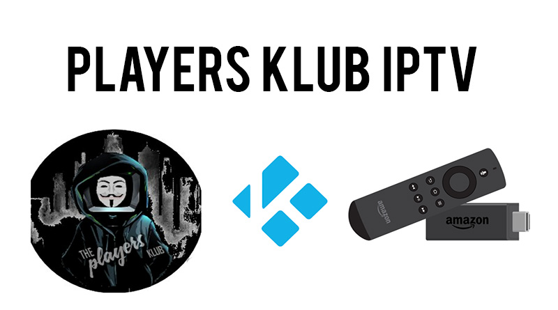 Players Klub IPTV on Firestick
