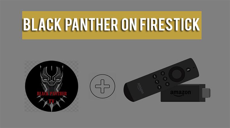 black panther apk on firestick