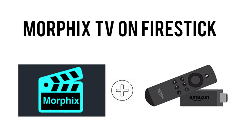 Morphix TV on Firestick