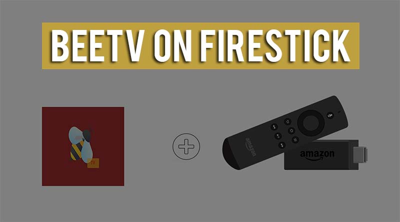 Downloading And Installing BeeTV APK On Firestick/Fire TV