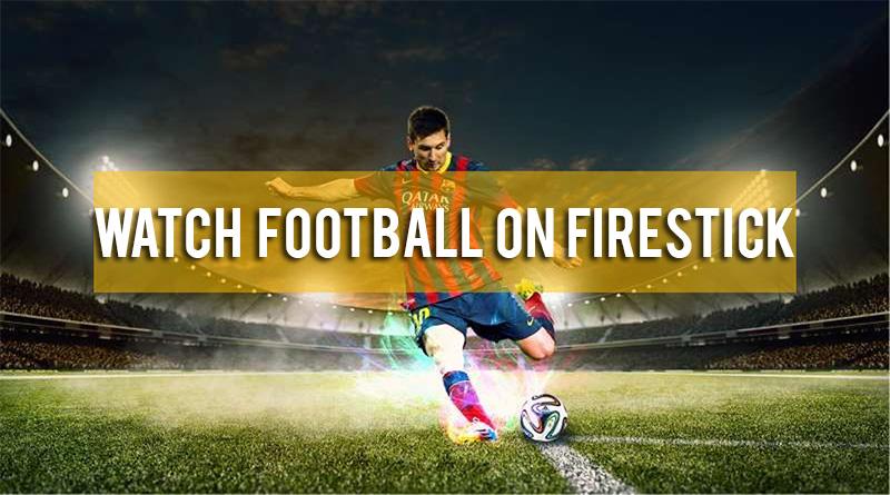 watch football on firestick