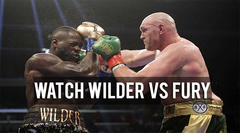 Watch Wilder vs Fury