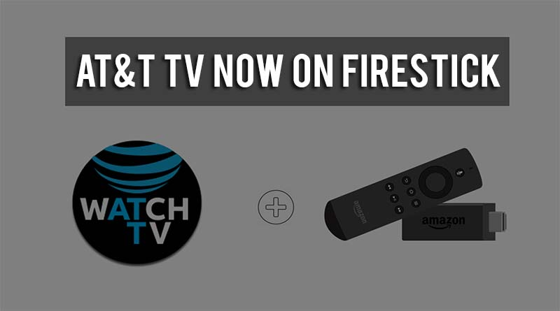 at&t tv now on firestick