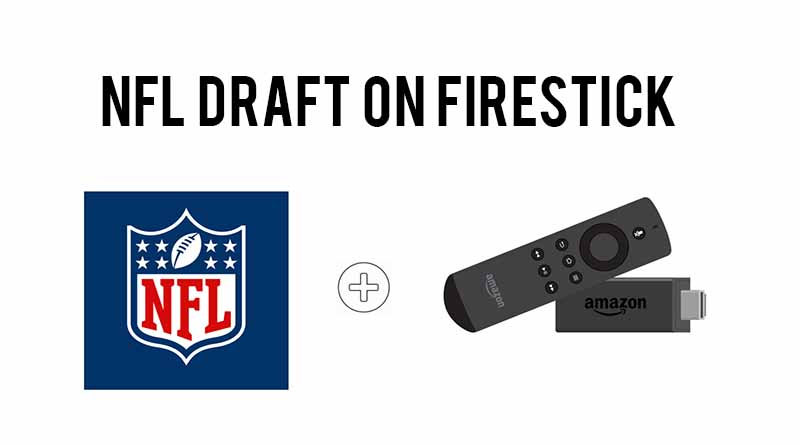 Watch Live NFL Draft on FireStick