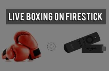 Watch Live Boxing on FireStick